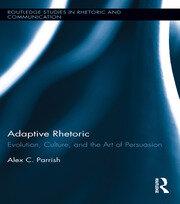 Adaptive Rhetoric: Evolution, Culture, and the Art of Persuasion