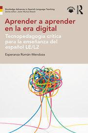 Aprender a aprender en la era digital: Tecnopedagogía crítica para la enseñanza del español LE/L2