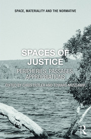 Spaces of Justice: Peripheries, Passages, Appropriations