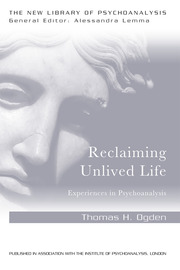Reclaiming Unlived Life: Experiences in Psychoanalysis