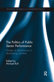 The Politics of Public Sector Performance: Pockets of Effectiveness in Developing Countries