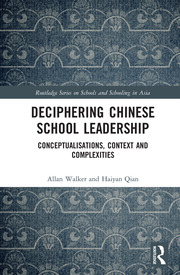 Deciphering Chinese School Leadership: Conceptualisation, Context and Complexities