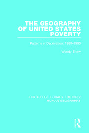The Geography of United States Poverty: Patterns of Deprivation, 1980-1990