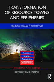 Transformation of Resource Towns and Peripheries: Political economy perspectives