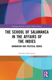 The School of Salamanca in the Affairs of the Indies: Barbarism and Political Order