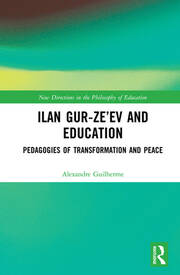 Ilan Gur-Ze'ev and Education: Pedagogies of Transformation and Peace