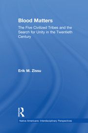 Blood Matters: Five Civilized Tribes and the Search of Unity in the 20th Century