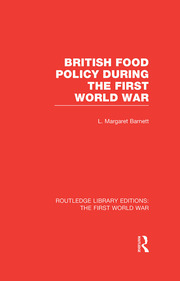 British Food Policy During the First World War (RLE The First World War)