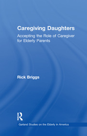 Caregiving Daughters: Accepting the Role of Caregiver for Elderly Parents