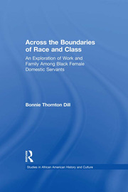 Across the Boundaries of Race & Class: An Exploration of Work & Family among Black Female Domestic Servamts
