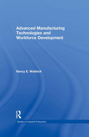 Advanced Manufacturing Technologies and Workforce Development
