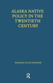 Alaska Native Policy in the Twentieth Century