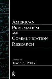 American Pragmatism and Communication Research