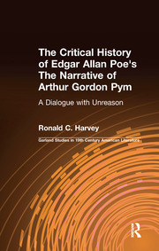 The Critical History of Edgar Allan Poe's The Narrative of Arthur Gordon Pym: A Dialogue with Unreason