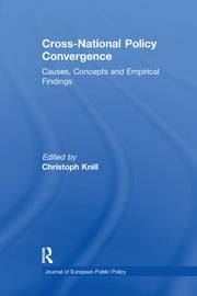 Cross-national Policy Convergence: Concepts, Causes and Empirical Findings