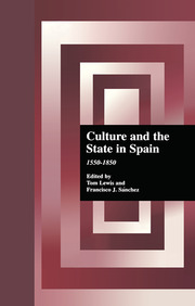 Culture and the State in Spain: 1550-1850