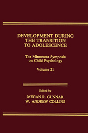 Development During the Transition to Adolescence: The Minnesota Symposia on Child Psychology, Volume 21