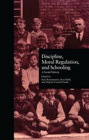 Discipline, Moral Regulation, and Schooling: A Social History