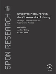 Employee Resourcing in the Construction Industry: Strategic Considerations and Operational Practice