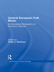 Central European Folk Music: An Annotated Bibliography of Sources in German
