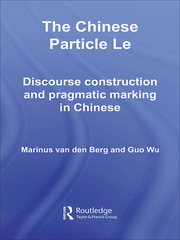 The Chinese Particle Le: Discourse Construction and Pragmatic Marking in Chinese