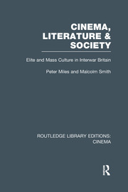 Cinema, Literature & Society: Elite and Mass Culture in Interwar Britain