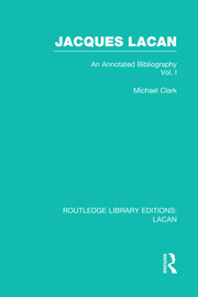 Jacques Lacan (Volume I) (RLE: Lacan): An Annotated Bibliography