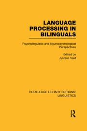 Language Processing in Bilinguals: Psycholinguistic and Neuropsychological Perspectives