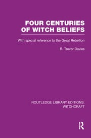Four Centuries of Witch Beliefs (RLE Witchcraft)