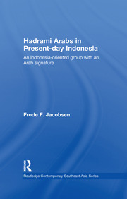 Hadrami Arabs in Present-day Indonesia: An Indonesia-oriented group with an Arab signature