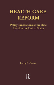 Health Care Reform: Policy Innovations at the State Level in the United States
