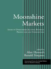 Moonshine Markets: Issues in Unrecorded Alcohol Beverage Production and Consumption