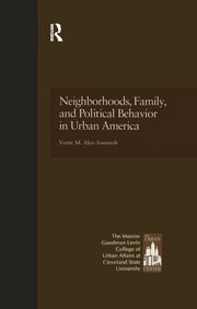 Neighborhoods, Family, and Political Behavior in Urban America: Political Behavior & Orientations