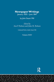 Collected Works of John Stuart Mill: XXIV. Newspaper Writings Vol C