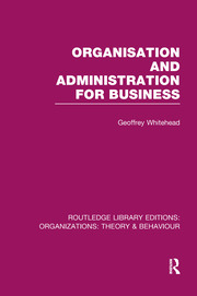 Organisation and Administration for Business (RLE: Organizations)