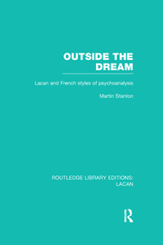 Outside the Dream (RLE: Lacan): Lacan and French Styles of Psychoanalysis