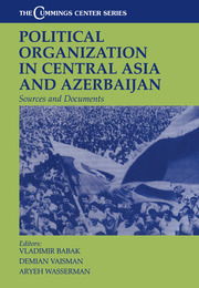 Political Organization in Central Asia and Azerbaijan: Sources and Documents