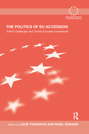 The Politics of EU Accession: Turkish Challenges and Central European Experiences