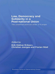 Law, Democracy and Solidarity in a Post-national Union: The unsettled political order of Europe