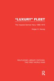 Luxury Fleet: The Imperial German Navy 1888-1918