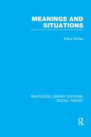 Meanings and Situations (RLE Social Theory)