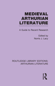 Medieval Arthurian Literature: A Guide to Recent Research