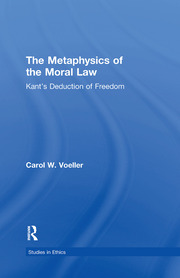 The Metaphysics of the Moral Law: Kant's Deduction of Freedom