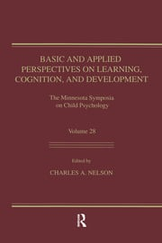 Basic and Applied Perspectives on Learning, Cognition, and Development: The Minnesota Symposia on Child Psychology, Volume 28