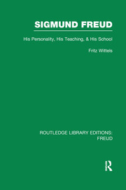 Sigmund Freud (RLE: Freud): His Personality, his Teaching and his School