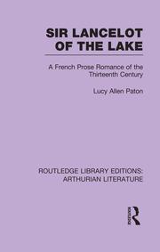 Sir Lancelot of the Lake: A French Prose Romance of the Thirteenth Century
