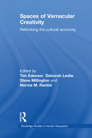 Spaces of Vernacular Creativity: Rethinking the Cultural Economy