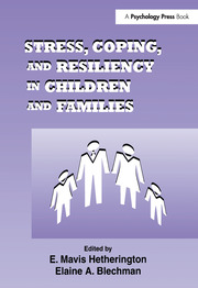 Stress, Coping, and Resiliency in Children and Families