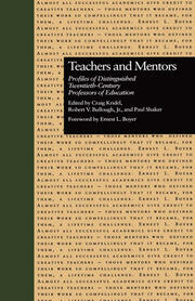 Teachers and Mentors: Profiles of Distinguished Twentieth-Century Professors of Education
