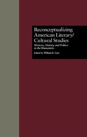 Reconceptualizing American Literary/Cultural Studies: Rhetoric, History, and Politics in the Humanities